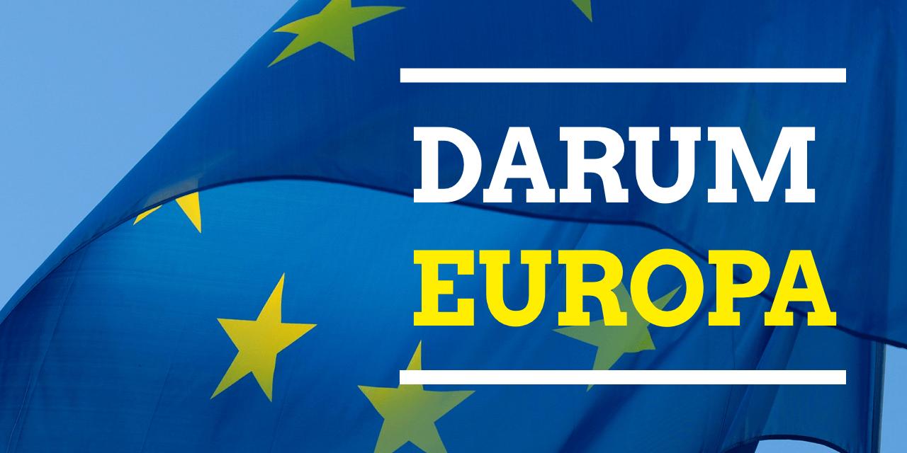 Darum Europa!