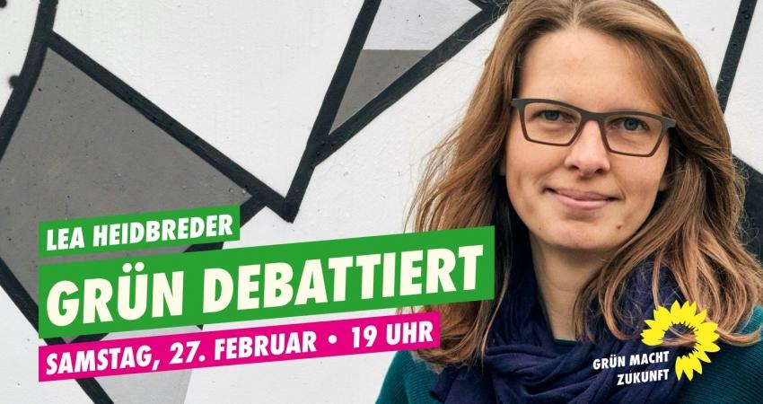 Grün debattiert mit Lea Heidbreder